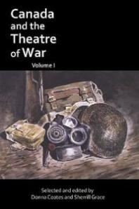 book cover: Canada and the Theatre of War, Volume I